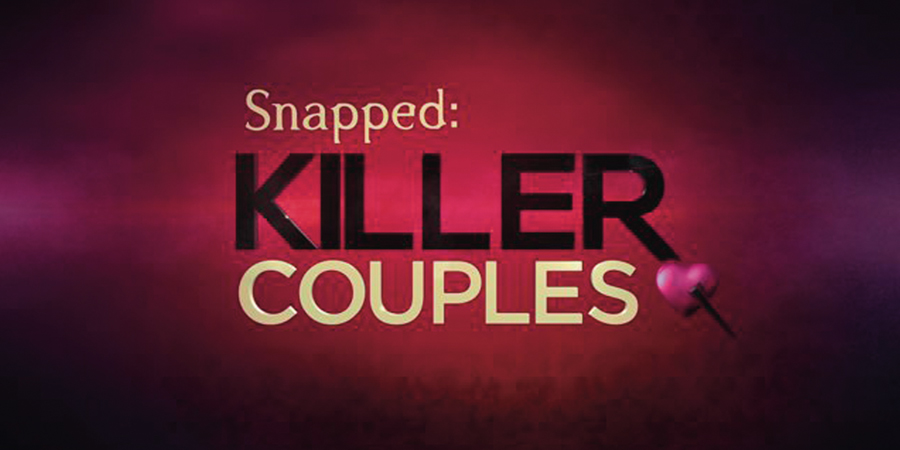 Snapped: Killer Couples